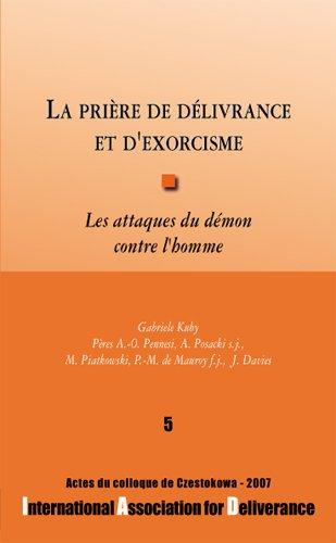 La prière de délivrance et d'exorcisme : Les attaques du démon contre l'homme - Colloques de l'IAD - n°5