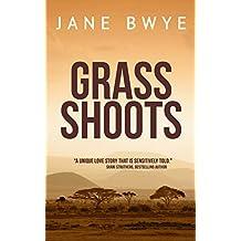 Grass Shoots: A tender African Love Story