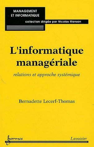 L'informatique managériale : relations et approche systémique par Bernadette Lecerf-Thomas