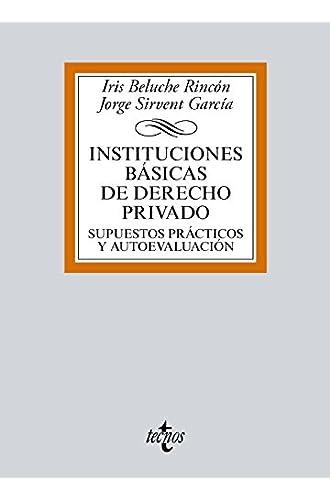 Instituciones básicas de Derecho Privado: Supuestos prácticos y autoevaluación