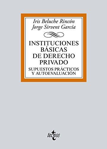 Instituciones básicas de Derecho Privado: Supuestos prácticos y autoevaluación (Derecho - Biblioteca Universitaria De Editorial Tecnos) por Iris Beluche Rincón