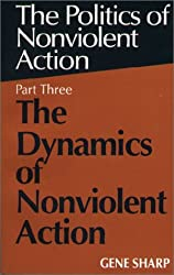 Politics of Nonviolent Action: The Dynamics of Nonviolent Action Pt. 3 (Politics of Nonviolent Action, Part 3)