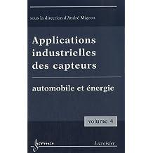 Applications industrielles des capteurs : Volume 4, Automobile et énergie