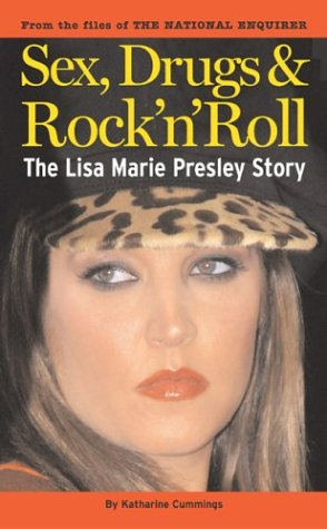 Sex, Drugs & Rock'N'Roll: The Lisa Marie Presley Story