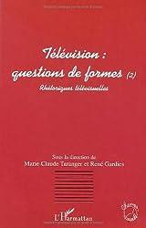 Télévision, questions de formes. 2, Rhétoriques télévisuelles