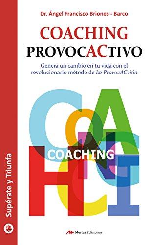 Coaching provoCactivo (Supérate y triunfa nº 11) por Dr. Ángel F. Briones Barco