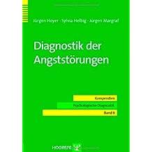 Diagnostik der Angststörungen (Kompendien Psychologische Diagnostik)