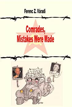 Comdrades, Mistakes Were Made (English Edition) di [Varadi, Ferenc Z.]