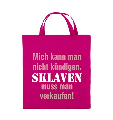 Comedy Bags - Mich kann man nicht kündigen. Sklaven muss man verkaufen! - Jutebeutel - kurze Henkel - 38x42cm - Farbe: Pink / Rosa-Weiss (Sklaven-figuren)