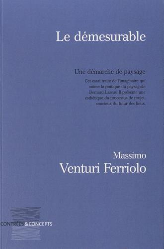 Le Demesurable. une Démarche de Paysage par Massimo Venturi Ferriolo
