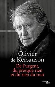 De l'urgent, du presque rien et du rien du tout par Olivier de Kersauson