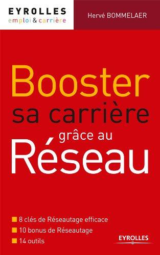 Booster sa carrière grâce au réseau (Emploi & carrière) par Hervé Bommelaer