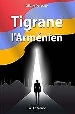 Tigrane l'arménien de Olivier Delorme