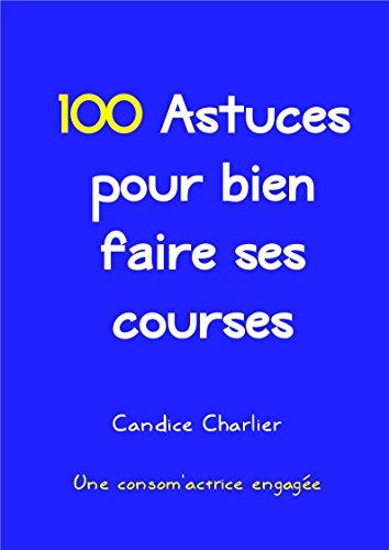 Couverture du livre 100 Astuces pour bien faire ses courses