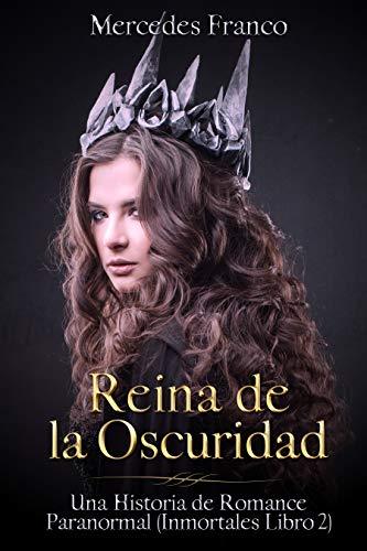Reina de la Oscuridad. Una Historia de Romance Paranormal (Libro 2 ...