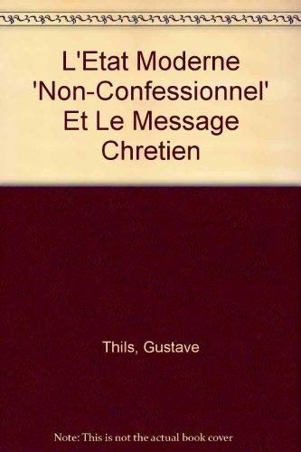 L'Etat Moderne Non-Confessionnel Et Le Message Chretien par Gustave Thils, Thils Ag, G Thils