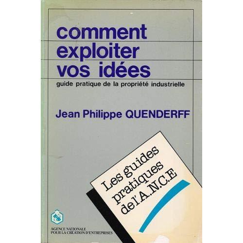 Comment exploiter vos idees (1986) par Quenderff Jean-Philippe