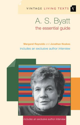 A. S. Byatt: The Essential Guide (Vintage Living Texts)