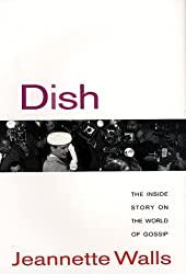 Dish:: The Inside Story on the World of Gossip by Jeannette Walls (2000-03-07)