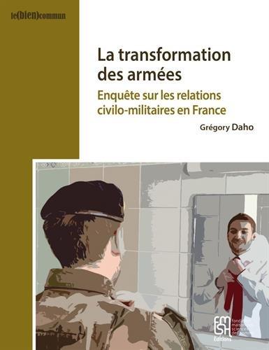 La transformation des armées : Enquête sur les relations civilo-militaires en France par (Broché - Dec 12, 2016)