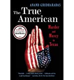 [(The True American)] [Author: Anand Giridharadas] published on (May, 2015)