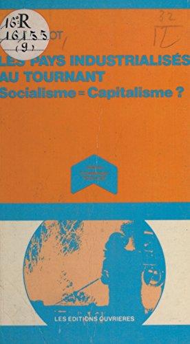Les pays industrialisés au tournant : socialisme = capitalisme ?