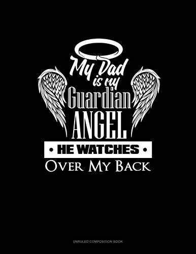 My Dad Is My Guardian Angel He Watches Over My Back: Unruled Composition Book (Watch Pocket Black)