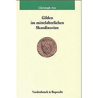 Gilden Im Mittelalterlichen Skandinavien (Veroffentlichungen Des Max-Planck-Instituts Fur Geschichte)