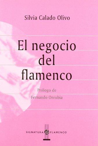 El negocio del flamenco (Signatura de Flamenco)