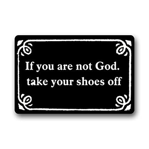 Funny Shoes Off Doormat; If You Are Not God Take Your Shoes Off Custom Doormat Area Rug Non-Slip Door Mats Home Decor for Indoor/Outdoor 23.6(L) X 15.7(W) Inch