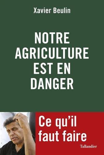 Notre agriculture française est en danger
