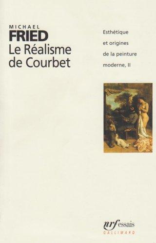 Esthtique et origines de la peinture moderne, II:Le Ralisme de Courbet