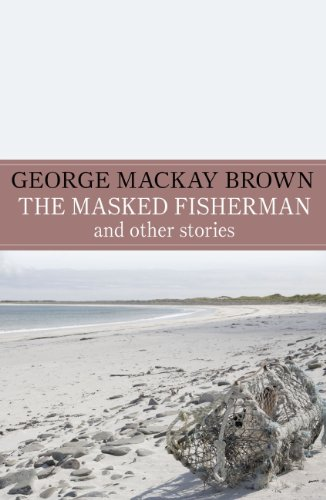 george mackay browns short story andrina essay George mackay brown is probably the greatest living scottish writer since 1954 he has had published eleven volumes of poetry, which have met with both critical and popular george mackay brown is not only a poet but also an acknowledged novelist and a sensitive writer of short stories and plays.