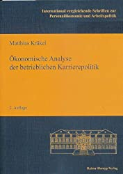 Ökonomische Analyse der betrieblichen Karrierepolitik