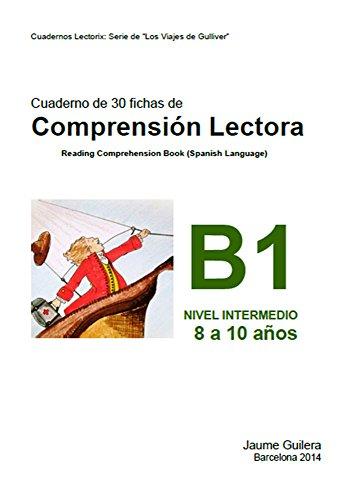 Fichas para niños de 8 a 10 años. Nivel Intermedio B. Cuaderno 1.: Cuadernos de compresión lectora
