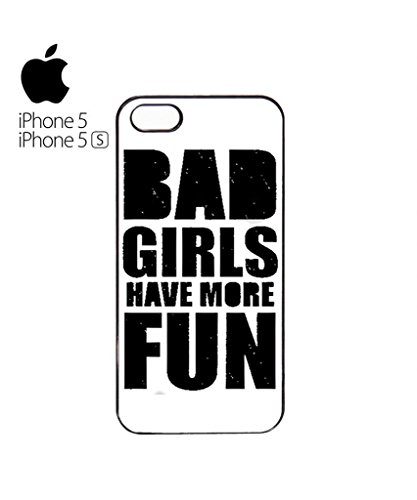 Bad Girls Have More Fun Quote Mobile Cell Phone Case Cover iPhone 5c Black Blanc