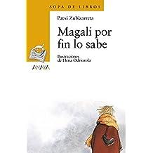 Magali por fin lo sabe (Literatura Infantil (6-11 Años) - Sopa De Libros)