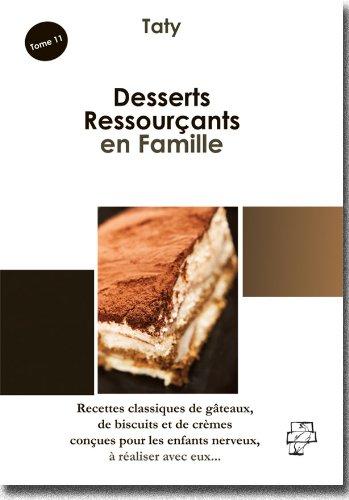 Desserts Ressourçants en Famille : (Rec...