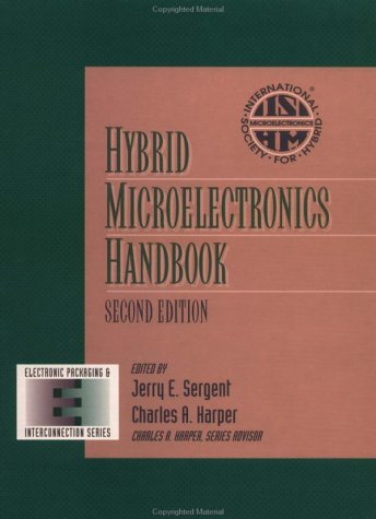 Hybrid Microelectronics Handbook (Electronic Packaging and Interconnection)