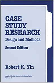 Case Study Research: Design and Methods (Applied Social Research ...