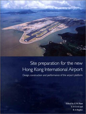 Site Preparation for the new Hong Kong International Airport - the Design, Construction and Performance of the Airport Platform