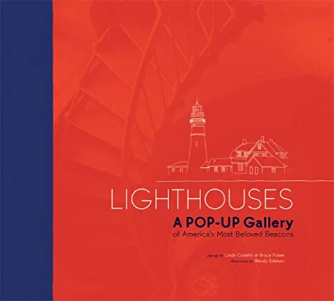 Lighthouses!: A Pop-up Gallery of America's Most Beloved Beacons