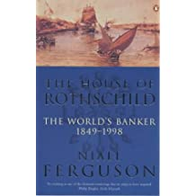 The House of Rothschild: The World's Banker, 1848-1999 (The House of Rothschild)