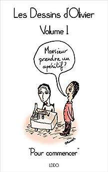 Como Descargar El Utorrent Les dessins d'Olivier - Volume 1: Pour commencer Libro Epub