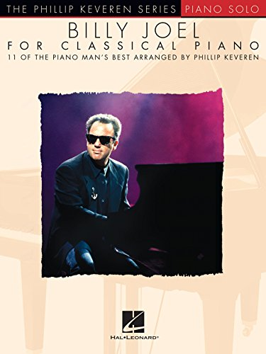 Billy Joel for Classical Piano: The Phillip Keveren Series (English Edition)