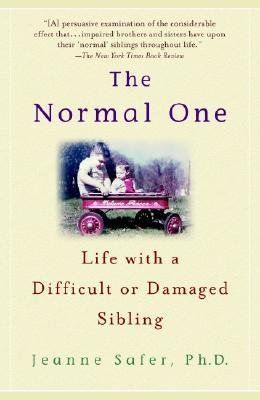 [(The Normal One: Life with a Difficult or Damaged Sibling)] [Author: Jeanne Safer] published on (September, 2003)