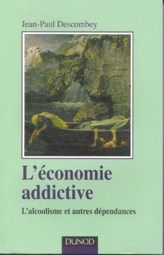 L'économie addictive - L'alcoolisme et autres dépendances