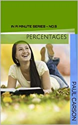 Percentages - In A Minute (In A Minute Series Book 5)