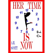 Her Time Is Now: Book One: Book One (English Edition)