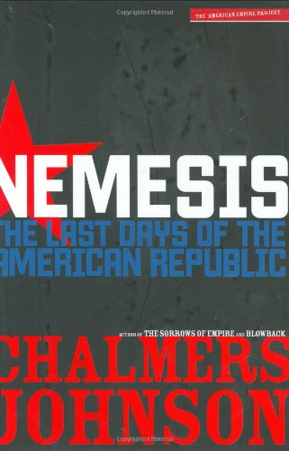 Nemesis: The Last Days of the American Republic (The American Empire Project)